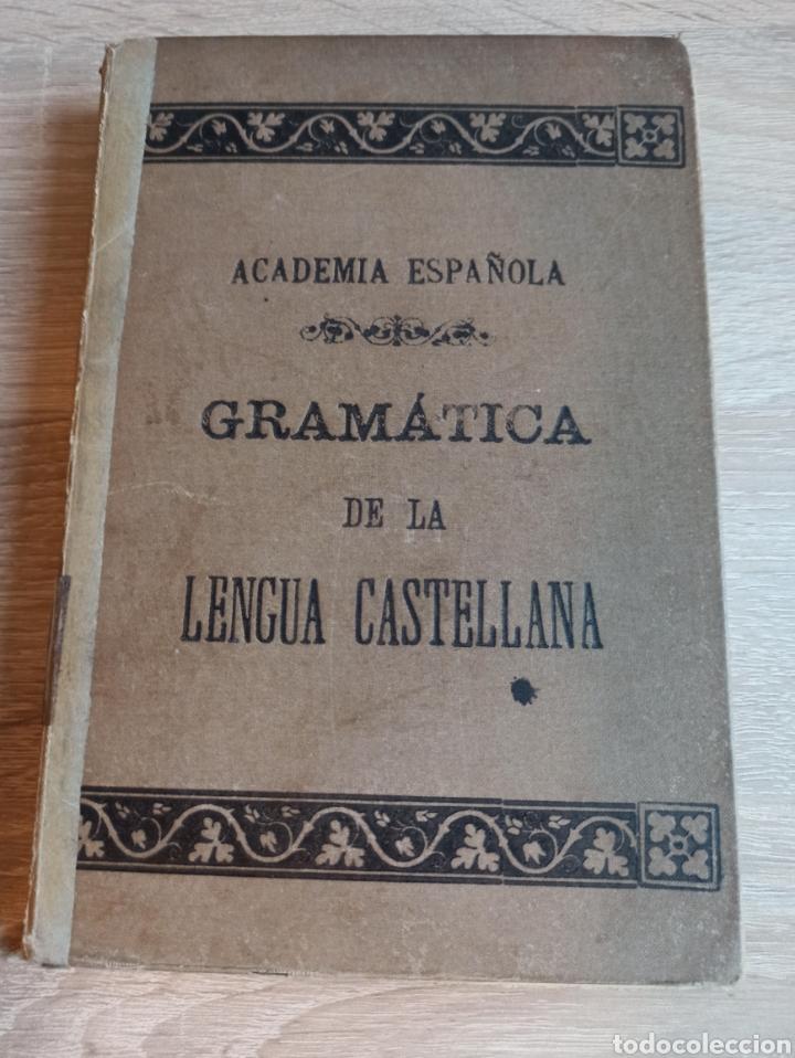 ACADEMIA ESPAÑOLA GRAMÁTICA DE LA LENGUA CASTELLANA NUEVA EDICIÓN 1900 (Libros Antiguos, Raros y Curiosos - Cursos de Idiomas)