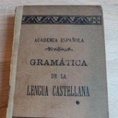 Libros antiguos: ACADEMIA ESPAÑOLA GRAMÁTICA DE LA LENGUA CASTELLANA NUEVA EDICIÓN 1900. Lote 244722780
