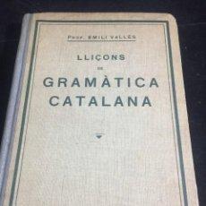 Libros antiguos: LLIÇONS DE GRAMÀTICA CATALANA, PROF. EMILI VALLÈS. ED. LLIBRERIA SINTES. 1931. Lote 245053235