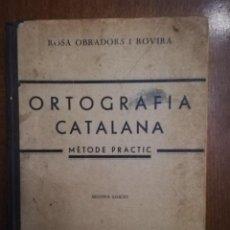 Libros antiguos: ORTOGRAFIA CATALANA. MÈTODE PRÀCTIC. ROSA OBRADORS I ROVIRA. Lote 245977575