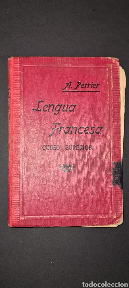 CURSO SUPERIOR LENGUA FRANCESA. DE ALPHONSE PERRIER. 1922. CON SELLO DEL COLEGIO DEL I. CORAZON .. (Libros Antiguos, Raros y Curiosos - Cursos de Idiomas)