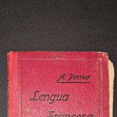 Libros antiguos: CURSO SUPERIOR LENGUA FRANCESA. DE ALPHONSE PERRIER. 1922. CON SELLO DEL COLEGIO DEL I. CORAZON ... Lote 247288315
