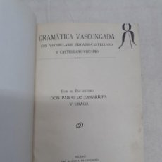 Libri antichi: DE ZAMARRIPA Y URAGA, PABLO. GRAMÁTICA VASCONGADA CON VOCABULARIO VIZCAÍNO - CASTELLANO. Lote 251009835
