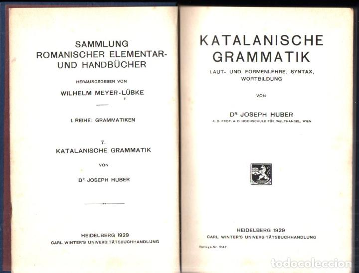 JOSEPH HUBER : KATALANISCHE GRAMMATIK (HEILDEBERG, 1929) GRAMÀTICA CATALANA EN ALEMÁN (Libros Antiguos, Raros y Curiosos - Cursos de Idiomas)