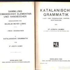 Libros antiguos: JOSEPH HUBER : KATALANISCHE GRAMMATIK (HEILDEBERG, 1929) GRAMÀTICA CATALANA EN ALEMÁN. Lote 253809840