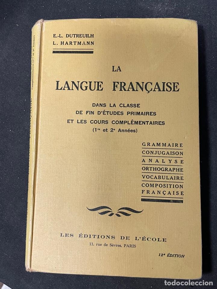 LA LANGUE FRANÇAISE (Libros Antiguos, Raros y Curiosos - Cursos de Idiomas)