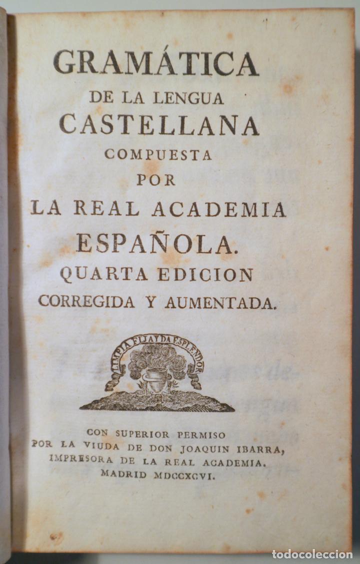 REAL ACADEMIA ESPAÑOLA - GRAMATICA DE LA LENGUA CASTELLANA. CUARTA EDICIÓN CORREGIDA Y AUMENTADA - M (Libros Antiguos, Raros y Curiosos - Cursos de Idiomas)
