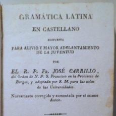 Libros antiguos: CARRILLO, R. P. FR. JOSÉ - GRAMÁTICA LATINA EN CASTELLANO - MADRID 1842. Lote 260855885