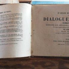 Libros antiguos: LE LANGAGE ARABE ORDINAIRE OU DIALOGUES ARABES ÉLÉMENTAIRES, DESTINÉS AUX FRANÇAIS QUI HABITENT L'AF. Lote 264845249