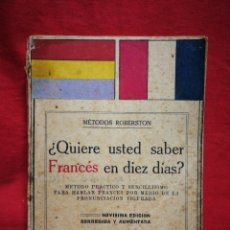 Libros antiguos: ¿QUIERE USTED SABER FRANCÉS EN DIEZ DÍAS?- MÉTODOS ROBERSTON (BANDERA REPÚBLICA), 1931.. Lote 267450369