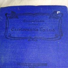 Libros antiguos: CRESTOMATIA LATINA, AÑO 1913,SUCESORES HERNANDO, MADRID.. Lote 269366478