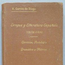 Libros antiguos: 1935.- LENGUA Y LITERATURA ESPAÑOLA, EJERCICIOS Y GRAMÁTICA. TERCER CURSO. GARCIA DE DIEGO. Lote 275693393