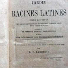 Libros antiguos: JARDIN DES RACINES LATINES, ÉTUDE RAISONNÉE DES RAPPORTS...M. LAROUSSE, 1875. MUY ESCASO. Lote 276231818
