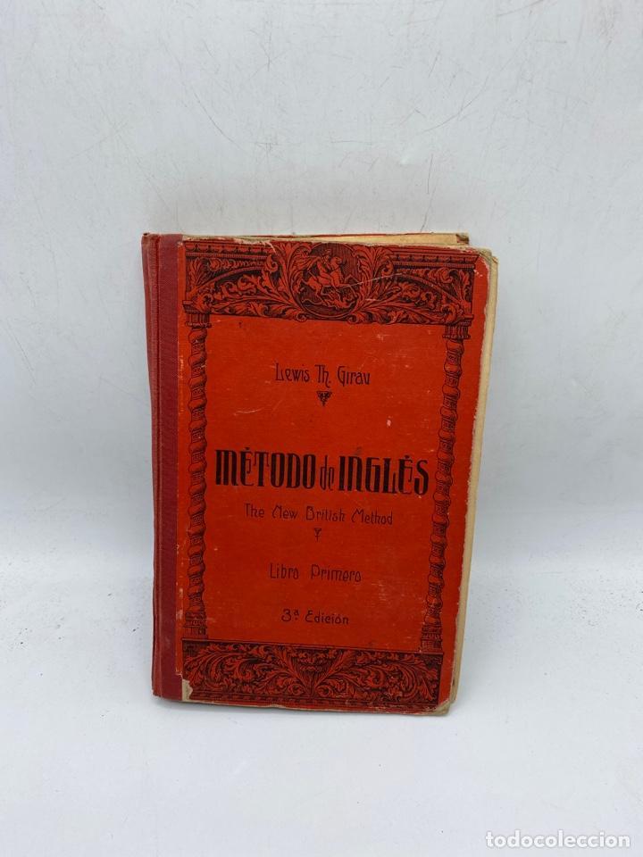 MÉTODO DE INGLÉS. LEWIS TH. GIRAU. LIBRO PRIMERO. EDITORIAL MAGISTER. 1925. 3ª ED. PAGS: 288 (Libros Antiguos, Raros y Curiosos - Cursos de Idiomas)