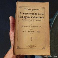 Libros antiguos: L'ENSENYANÇA DE LA LLENGUA VALENCIANA, MARTORELL, LLUIS FULLANA MIRA, 1926. Lote 277828663