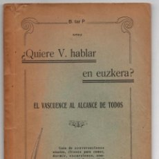 Libros antiguos: ¿QUIERE V. HABLAR EN EUZKERA? EL VASCUENCE AL ALCANCE DE TODOS. B. TAR P. CIRCA 1930. Lote 278882138