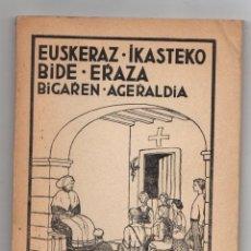 Libros antiguos: EUSKERAZ IKASTEKO BIDE ERRAZA. BIGARREN AGERRALDIA. ARRUTZA'TAR MIKEL. 1934. VERDES. Lote 278928013