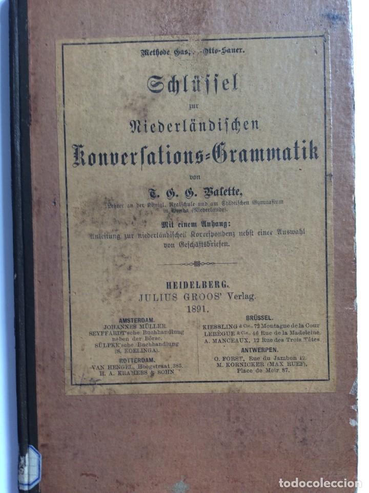 SCHLÜSSEL ZÜR NIEDERLÄNDISCHEN KONVERSATIONS-GRAMMATIK,VON T.G.G. VALETTE, 1891. (Libros Antiguos, Raros y Curiosos - Cursos de Idiomas)