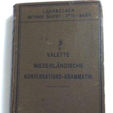 Libros antiguos: NIEDERLÄNDISCHE KONVERSATIONS - GRAMMATIK, POR VALETTE, THÉODORE G. AÑO 1891. MUY RARO.. Lote 286877028
