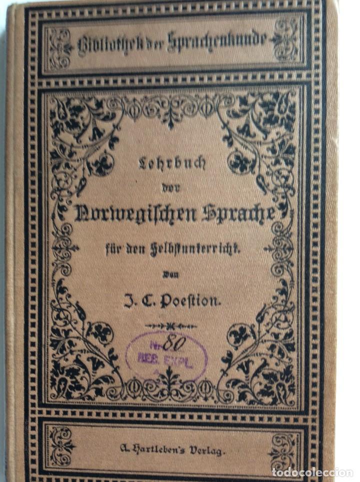 LIBRO DE TEXTO DEL IDIOMA NORUEGO PARA AUTOINSTRUCCIÓN. POR J.C. POESTION, CERCA DE 191? (Libros Antiguos, Raros y Curiosos - Cursos de Idiomas)