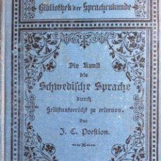 Libros antiguos: POESTION, J. C. (JOSEF CALASANZ) DIE KUNST DIE SCHWEDISCHE SPRACHE, CERCA DE 1900. Lote 286882398