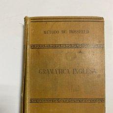 Libros antiguos: GRAMÁTICA INGLESA. MÉTODO DE HOSSFELD. TOMAS ENRIQUE GURRIN. HIRSCHFELD HERMANOS. PAGS: 335. Lote 289200868