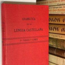 Libros antiguos: AÑO 1899 - GRAMÁTICA HISTÓRICO COMPARADA DE LA LENGUA CASTELLANA POR ENRIQUE TORRE Y GÓMEZ. Lote 293801278
