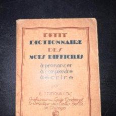 Libros antiguos: PETIT DICTIONNAIRE DES MOTS DIFICILES A PRONONCER A COMPRENDRE A ECRIRE. E. TRIBOUILLOIS.ED. NILSSON. Lote 293821263