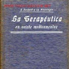 Libros antiguos: 1919. VALENCIA. LA TERAPEUTICA EN VEINTE MEDICAMENTOS FARMACIA 416 PAG. Lote 82172168