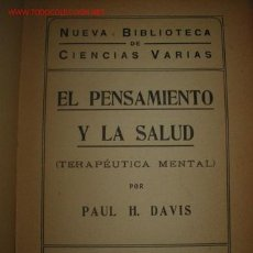 Libros antiguos: EL PENSAMIENTO Y LA SALUD. PAUL H. DAVIS. AÑOS 30.. Lote 27599924