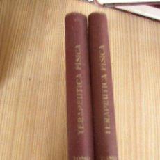 Libros antiguos: TERAPÉUTICA FÍSICA-- DOS TOMOS-1928/1929-OBRA PUBLICADA POR LA CASA A. WASSERMANN- BARCELONA.. Lote 26356573