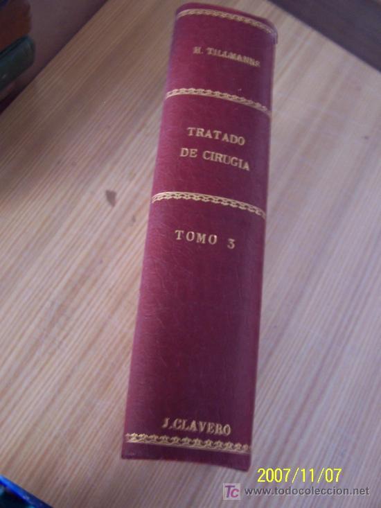 Libros antiguos: TRATADO DE CIRUGÍA GENERAL Y ESPECIAL, COMPRENDIENDO LAS NUEVAS OPERACIONES Y TÉCNICAS DE CURACIÓN. - Foto 2 - 14802398