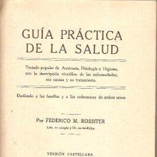 Libros antiguos: GUIA PRACTICA DE LA SALUD / F. ROSSITIER. BCN : SDAD. INTERN. DE TRATADOS, 192?. 22 X 14 CM. 701 P.. Lote 26055402