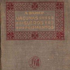 Libros antiguos: VACUNAS, SUEROS Y FERMENTOS EN LA PRÁCTICA DIARIA / A. DARIER - 1918 * MEDICINA * FARMACIA *. Lote 22235813