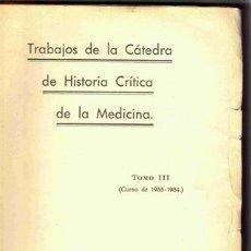 Libros antiguos: CÁTEDRA DE HISTORIA CRÍTICA DE LA MEDICINA. MADRID, CURSO 1933-1934. MEDICINA. Lote 15654967