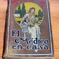 Libros antiguos: EL MEDICO EN CASA TOMO II GRAN ENCICLOPEDIA PRÁCTICA ILUSTRADA DE MEDICINA E HIGIENE. Lote 27329324