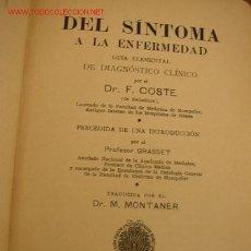 Libros antiguos: DEL SÍNTOMA A LA ENFERMEDAD,GUÍA ELEM. DE DIAGNÓSTICO CLÍNICO-F. COSTE-1914-TRA: M. MONTANER. . Lote 15739181