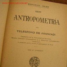 Libros antiguos: ANTROPOMETRÍA, TELESFORO DE ARANZADI-SIN FECHA-MAN. GALLACH, Nº. 35- S. DE M. SOLER. EDT.. Lote 15828139