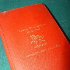Libros antiguos: MATERIA THERAPEUTICA. WELLCOME. MEDICINA. 1912. Lote 26340074