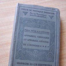 Libros antiguos: CHIRURGIE DE L´APPAREIL URINAIRE ET DE APPAREIL GÉNITAL DE L´HOMME-PIERRE DUVAL ET J. GATELLIER-1924. Lote 16236262