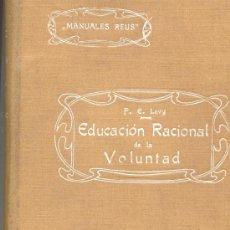 Libros antiguos: LA EDUCACION RACIONAL DE LA VOLUNTAD SU EMPLEO TERAPEUTICO MEDICINA REUS 1913. Lote 10143349