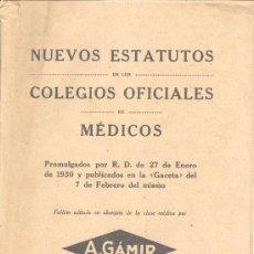 Libros antiguos: NUEVOS ESTATUTOS MEDICOS COLEGIO OFICIAL MEDICINA 1930 A GAMIR VALENCIA. Lote 21027527