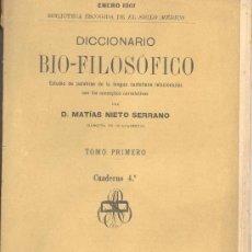 Libros antiguos: DICCIONARIO BIO FILOSOFICO D MATIAS NIETO SERRANO MARQUES DE GUADALERZAS 1901 MEDICINA. Lote 16309190