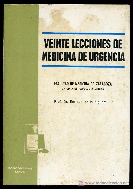 VEINTE LECCIONES DE MEDICINA DE URGENCIAS POR EL DR. ENRIQUEZ DE LA FIGUERA.EDIT. LABORATORIOS LLADE (Libros Antiguos, Raros y Curiosos - Ciencias, Manuales y Oficios - Medicina, Farmacia y Salud)
