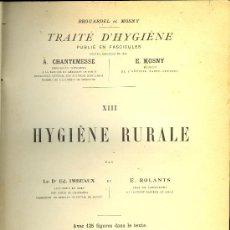 Libros antiguos: MEDICINA.TRAITE D'HIGIENE POR BOUARDEL ET MOSNY.TOMO XIII,HYGIENE RURALE.LIBRAIRIE J-B.BAILLIERE1905. Lote 10521556