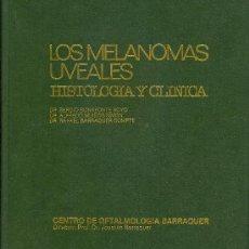 Libros antiguos: MEDICINA. LOS MELANOMAS UVEALES HISTOLOGIA Y CLINICA.LOS DRS. BONAFONTE,MUIÑOS Y BARRAQUER.ANCORA. Lote 10522118