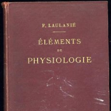 Libros antiguos: MEDICINA. ELEMENTS DE PHYSIOLOGIE PAR F. LAULANIE. DEUXIEME EDITION.PARIS ASSELIN ET HOUZEAU 1905. Lote 13064563