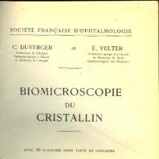 Libros antiguos: MEDICINA. BIOMICROSCOPIE DU CRISTALLIN PAR C. DUVERGER ET E. VELTER. MASSON & CIE. PARIS 1930. Lote 13064520