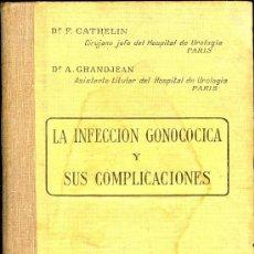 Libros antiguos: MEDICINA. LA INFECCION GONOCOCICA Y SUS COMPLICACIONES POR DR. CATHELLIN. PARIS LIBRERIA LE MONDE. Lote 10599615