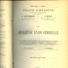 Libros antiguos: MEDICINA.TRAITE D'HYGIENE.CHANTEMESSE ET MOSNY.TOMO 7: HYGIENE INDUSTRIELLE.LIBRAIRIE BAILLIERE 1908. Lote 10612124